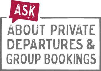 Ask about our private departures and group bookings