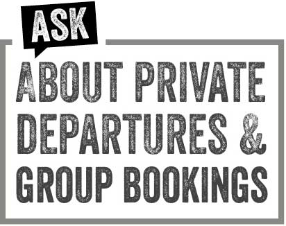 Ask about private departures and group bookings